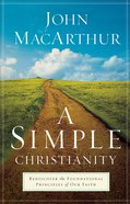 A Simple Christianity: Discover the Foundational Principles of Our Faith