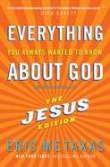 Everything You Always Wanted to Know About God - Jesus Edition Hardback