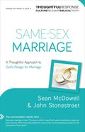 Same-Sex Marriage: A Thoughtful Approach to God's Design For Marriage Paperback