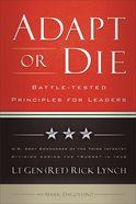 Adapt Or Die: Battle-Tested Principles For Leaders Paperback