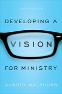 Developing a Vision For Ministry (3rd Edition) Paperback
