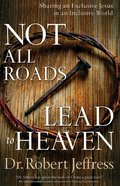 Not All Roads Lead to Heaven