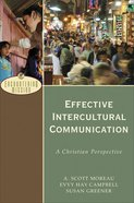 Effective Intercultural Communication: A Christian Perspective (Encountering Mission Series) Paperback