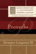 Proverbs (Baker Commentary On The Old Testament Wisdom And Psalms Series) Paperback