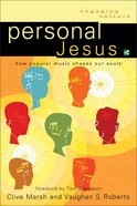 Personal Jesus (Engaging Culture Series) Paperback