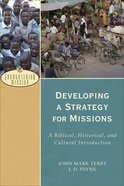 Developing a Strategy For Missions (Encountering Mission Series)
