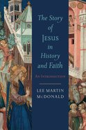 The Story of Jesus in History and Faith Paperback