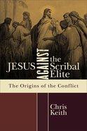 Jesus Against the Scribal Elite Paperback