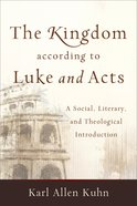 The Kingdom According to Luke and Acts Paperback