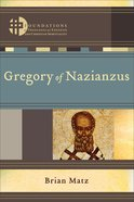 Gregory of Nazianzus (Foundations Of Theological Exegesis And Christian Spirituality Series) Paperback