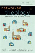 Networked Theology: Negotiating Faith in Digital Culture Paperback