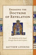 Engaging the Doctrine of Revelation Hardback