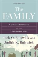 The Family: A Christian Perspective on the Contemporary Home (Fourth Edition) Paperback