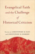 Evangelical Faith and the Challenge of Historical Criticism Paperback