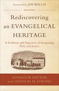 Rediscovering An Evangelical Heritage: A Tradition and Trajectory of Integrating Piety and Justice (Second Edition) Paperback