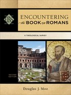 Encountering Romans : A Theological Survey (2nd Edition) (Encountering Biblical Studies Series) Paperback