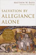 Salvation By Allegiance Alone eBook