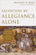 Salvation By Allegiance Alone eBook