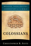 Colossians (Brazos Theological Commentary On The Bible Series) Hardback