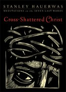 Cross-Shattered Christ Paperback