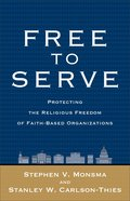 Free to Serve: Protecting the Religious Freedom of Faith-Based Organizations Paperback