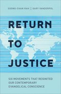 Return to Justice: Six Movements That Reignited Our Contemporary Evangelical Conscience Paperback