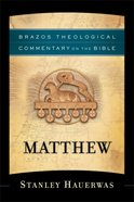 Matthew (Brazos Theological Commentary On The Bible Series) Paperback