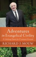 Adventures in Evangelical Civility: A Lifelong Quest For Common Ground Hardback