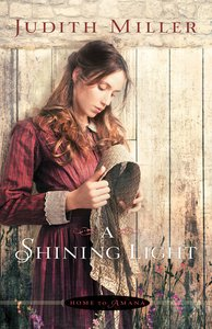 A Shining Light (#03 in Home To Amana Series)