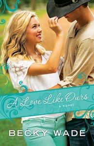 A Love Like Ours (#03 in Porter Family Novel Series)