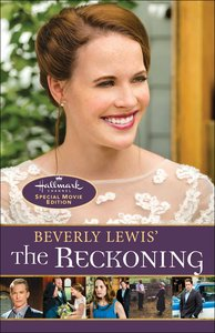 The Reckoning (Movie Edition) (#03 in Heritage Of Lancaster County Series)