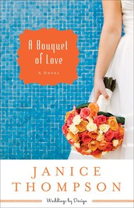 A Bouquet of Love (#04 in Weddings By Design Series)