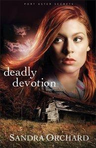 Deadly Devotion (#01 in Port Aster Secrets Series)