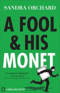 A Fool and His Monet (#01 in Serena Jones Mystery Series)