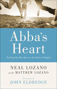 Abbas Heart: Finding Our Way Back to the Fathers Delight