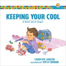 Keeping Your Cool - a Book About Anger (Growing Gods Kids Series)
