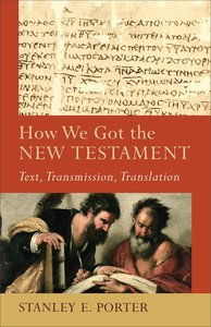 How We Got the New Testament (Acacia Studies In Bible And Theology Series)