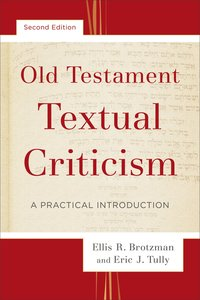 Old Testament Textual Criticism: Practical Introduction (2nd Edition)