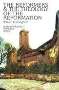 Reformers & Theology of Reformation Hardback