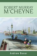 The Life of Robert Murray M'cheyne Paperback