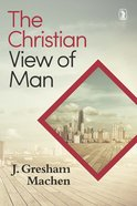 Christian View of Man Paperback