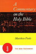 The New Testament (#3 in A Commentary On The Holy Bible Series)