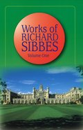 Works of Richard Sibbes V0L 01 Hardback