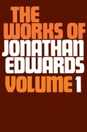 Works of Jonathan Edwards, #01 Hardback