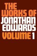 Works of Jonathan Edwards, #01