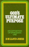 Ephesians 1:1-23: God's Ultimate Purpose