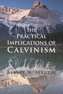 Practical Implications of Calvinism