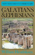 Galatians & Ephesians (New Testament Commentary Series)