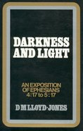 Ephesians 4:17-5:17: Darkness and Light