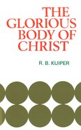 Glorious Body of Christ Paperback